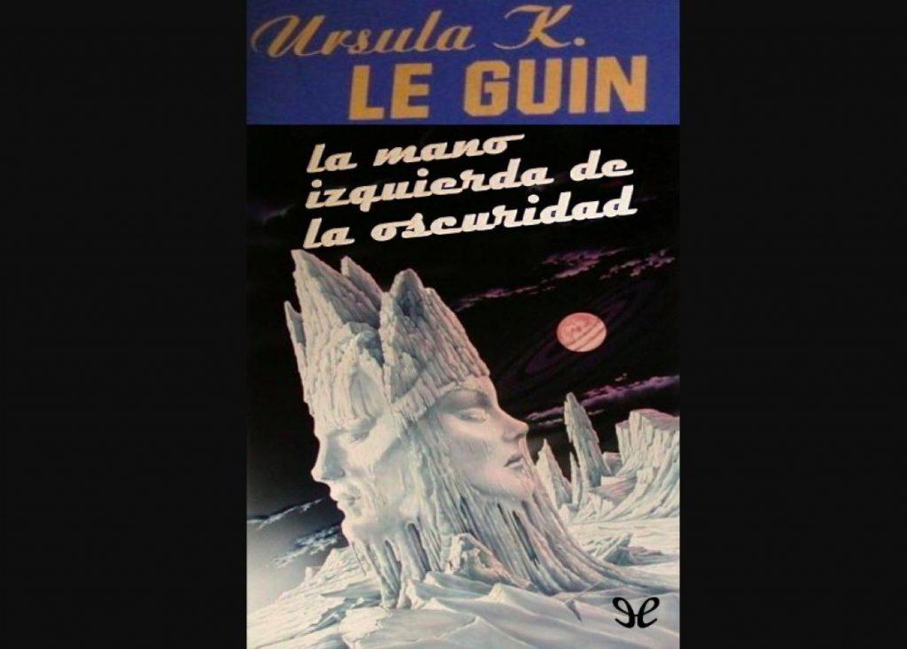 'La mano izquierda de la oscuridad', Ursula K. Le Guin (1969)