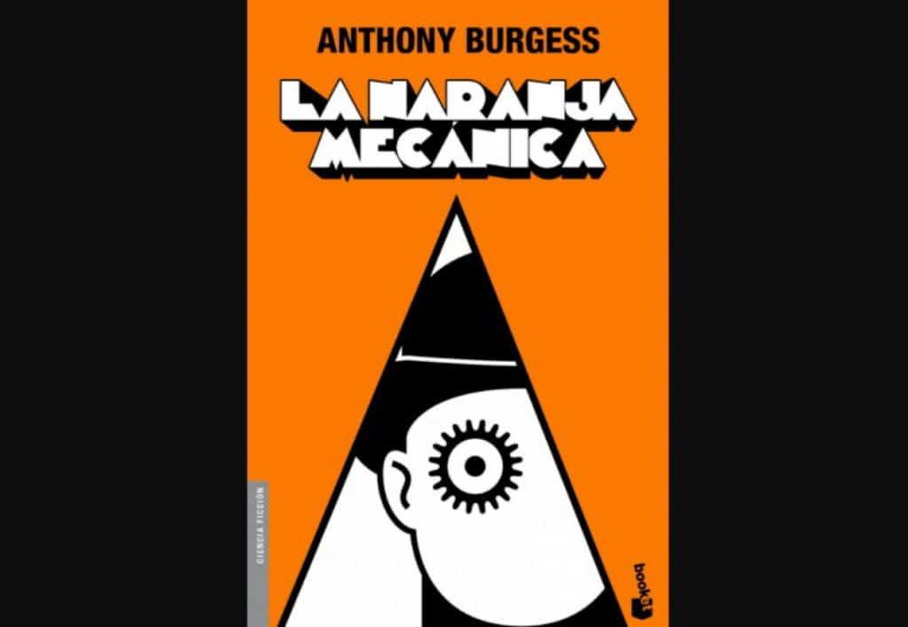'La naranja mecánica', Anthony Burgess (1962)