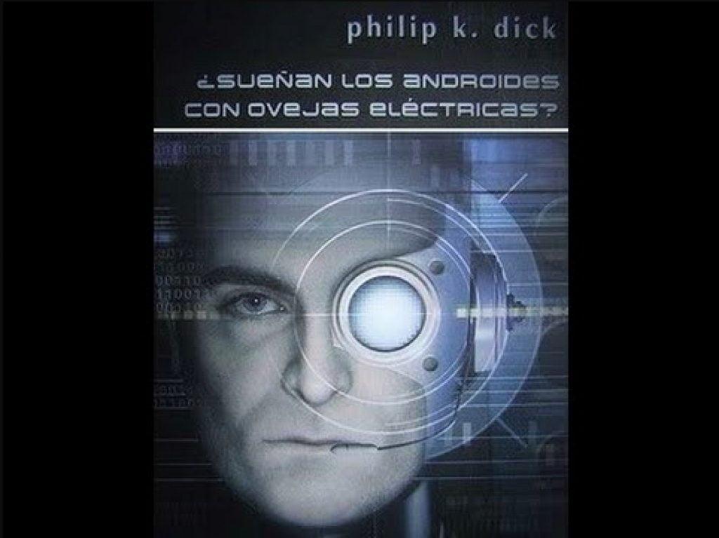 '¿Sueñan los androides con ovejas eléctricas?', Philip K. Dick (1968) Mejores novelas de ciencia ficción